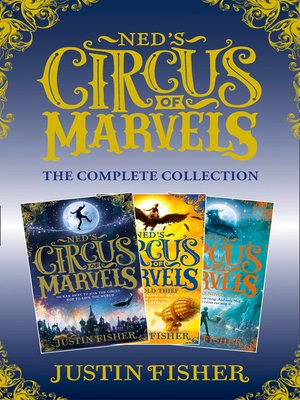 cover image of The Complete Collection: Ned's Circus of Marvels, The Gold Thief, The Darkening King