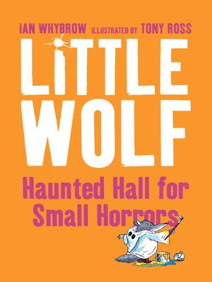 cover image of Little Wolf's Haunted Hall for Small Horrors