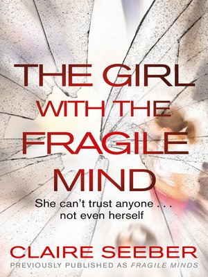 The Girl With The Fragile Mind By Claire Seeber Overdrive Rakuten