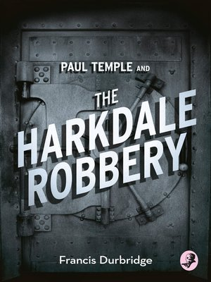cover image of Paul Temple and the Harkdale Robbery