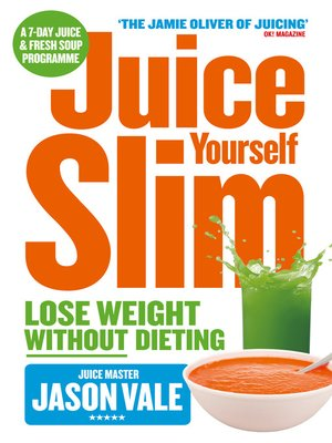cover image of The Juice Master Juice Yourself Slim