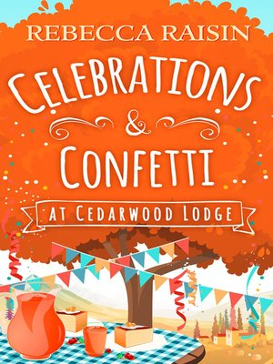 cover image of Celebrations and Confetti At Cedarwood Lodge