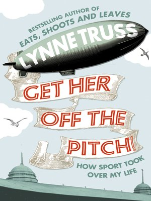 cover image of Get Her Off the Pitch!