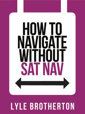 cover image of How to Navigate Without Sat Nav (Collins Shorts, Book 10)