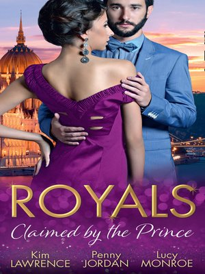 cover image of Royals: Claimed By The Prince: The Heartbreaker Prince / Passion and the Prince / Prince of Secrets