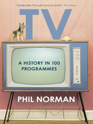 cover image of A History of Television in 100 Programmes