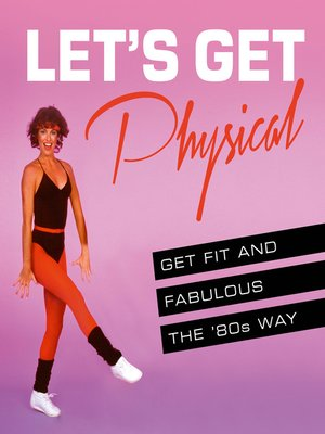 cover image of Let's Get Physical