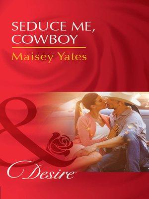 cover image of Seduce Me, Cowboy