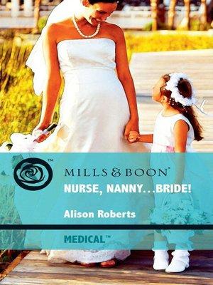 cover image of Nurse, Nanny...Bride!