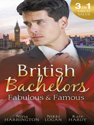 cover image of British Bachelors: Fabulous and Famous: The Secret Ingredient / How to Get Over Your Ex / Behind the Film Star's Smile