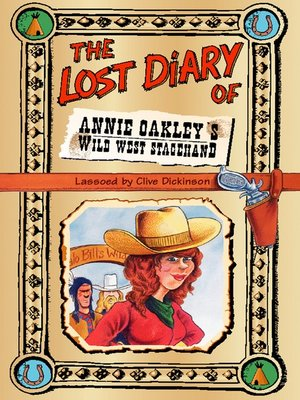 cover image of The Lost Diary of Annie Oakley's Wild West Stagehand