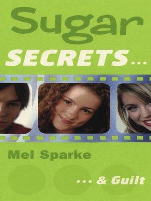 cover image of Sugar Secrets…& Guilt