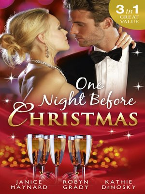 cover image of One Night Before Christmas: A Billionaire for Christmas / One Night, Second Chance / It Happened One Night