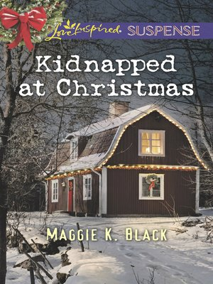 cover image of Kidnapped At Christmas