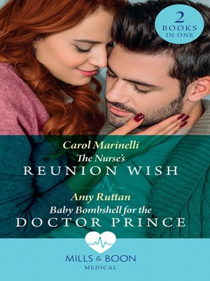 cover image of The Nurse's Reunion Wish / Baby Bombshell For the Doctor Prince