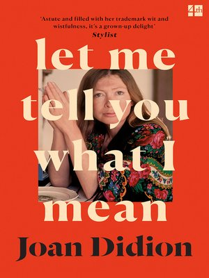 cover image of Let Me Tell You What I Mean