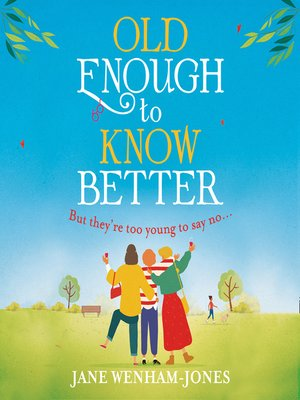 cover image of Old Enough to Know Better