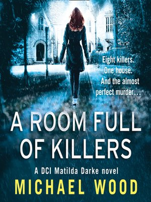 cover image of A Room Full of Killers (DCI Matilda Darke Thriller, Book 3)