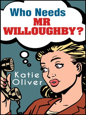 cover image of Who Needs Mr Willoughby?