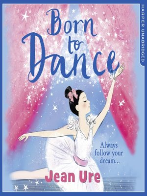 cover image of Born to Dance (Dance Trilogy, Book 1)