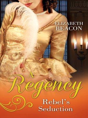 cover image of A Regency Rebel's Seduction