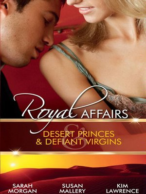 cover image of Royal Affairs: Desert Princes & Defiant Virgins