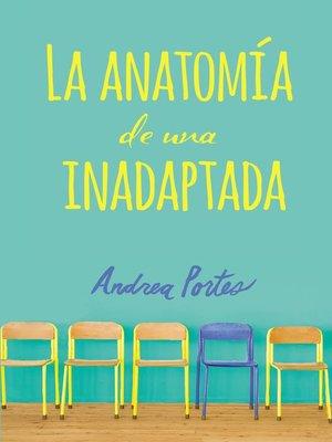 cover image of Anatomía de una inadaptada