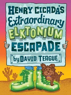 cover image of Henry Cicada's Extraordinary Elktonium Escapade