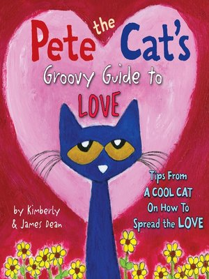 cover image of Pete the Cat's Groovy Guide to Love