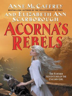 cover image of Acorna's Rebels
