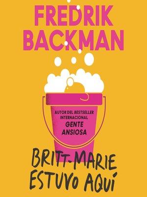 cover image of Britt-Marie Was Here \ Britt-Marie estuvo aquí (Spanish Ed)