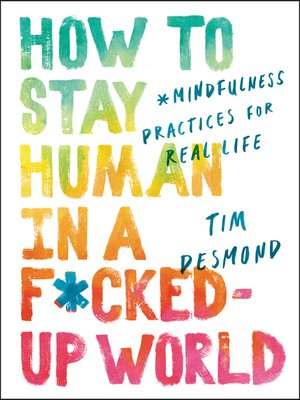 cover image of How to Stay Human in a F*cked-Up World