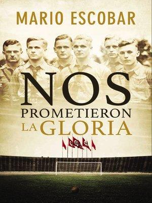cover image of Nos prometieron la gloria