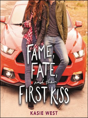 cover image of Fame, Fate, and the First Kiss