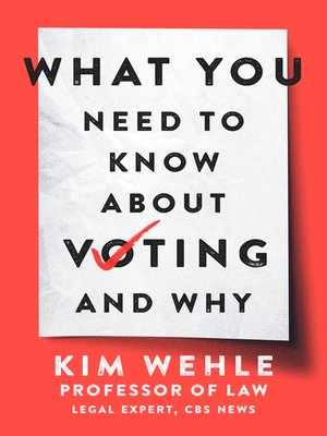 cover image of What You Need to Know About Voting—and Why