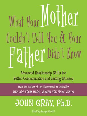 cover image of What Your Mother Couldn't Tell You and Your Father Didn't Know