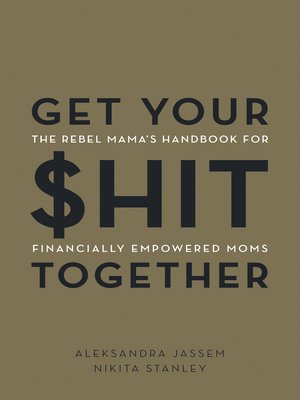 cover image of Get Your $hit Together