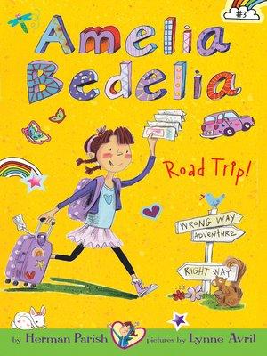 cover image of Amelia Bedelia Road Trip!