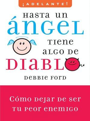 cover image of Hasta un angel tiene algo de diablo