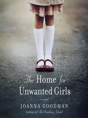 cover image of The Home for Unwanted Girls