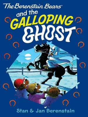 cover image of The Berenstain Bears and the Galloping Ghost