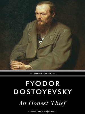 An Honest Thief By Fyodor Dostoyevsky Overdrive Ebooks Audiobooks And Videos For Libraries And Schools