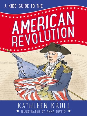 cover image of A Kids' Guide to the American Revolution