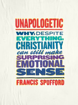 Unapologetic Spufford Francis Spufford &#183...