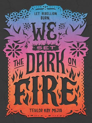 cover image of We Set the Dark on Fire