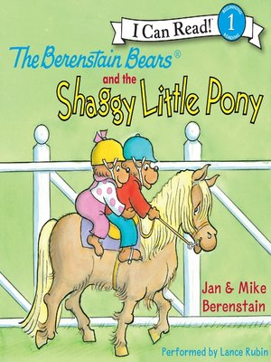 cover image of The Berenstain Bears and the Shaggy Little Pony