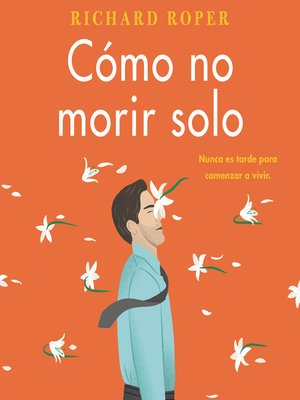 cover image of How Not to Die Alone  Cómo no morir solo (Spanish edition)