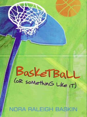 cover image of Basketball (or Something Like It)