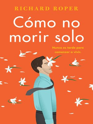 cover image of How Not to Die Alone \ Cómo no morir solo (Spanish edition)
