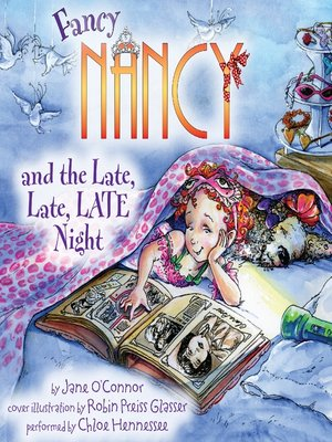 cover image of Fancy Nancy and the Late, Late, LATE Night